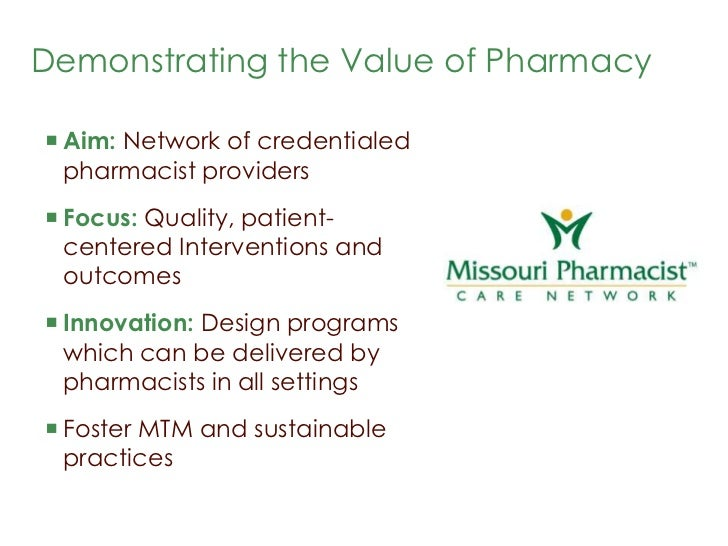 Demonstrating the Value of Pharmacy <br />Aim: Network of credentialed pharmacist providers <br />Focus: Quality, patient-...