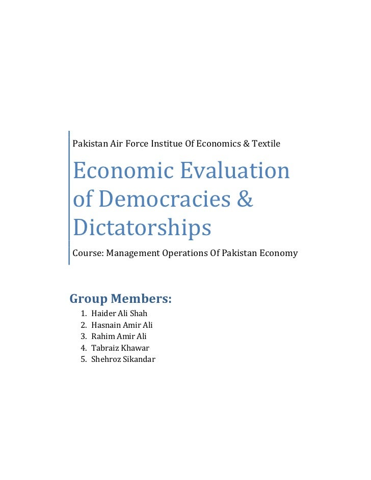 Pakistan Air Force Institue Of Economics & TextileEconomic Evaluationof Democracies &DictatorshipsCourse: Management Opera...