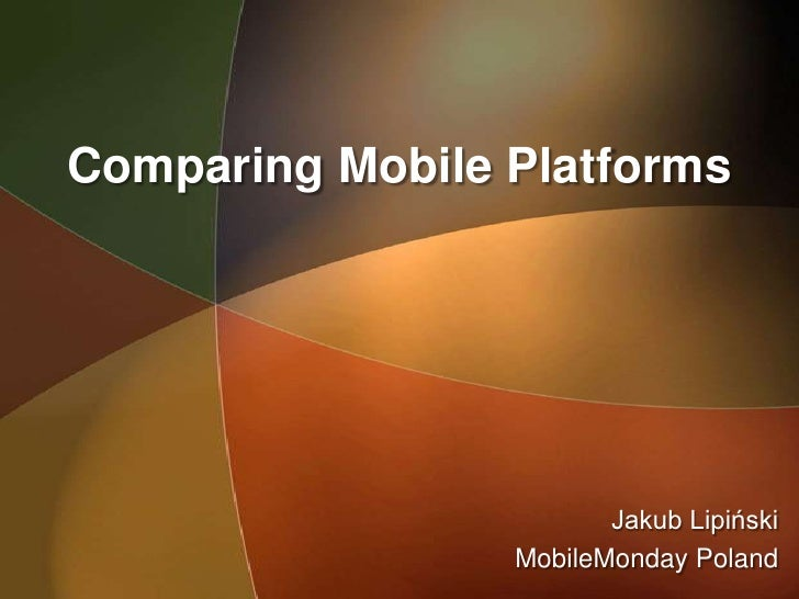 Comparing Mobile Platforms