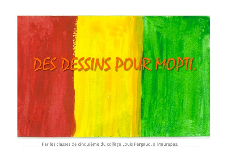 DES DESSINS POUR MOPTI.  Par les classes de cinquième du collège Louis Pergaud, à Maurepas.