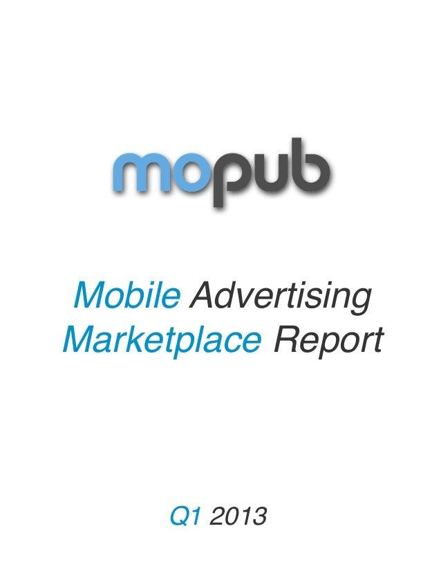Mobile AdvertisingMarketplace ReportQ1 2013