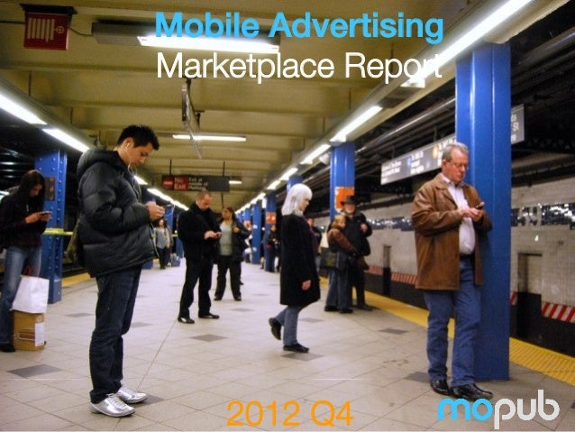 Mobile Advertising ! Marketplace Report  2012 Q4