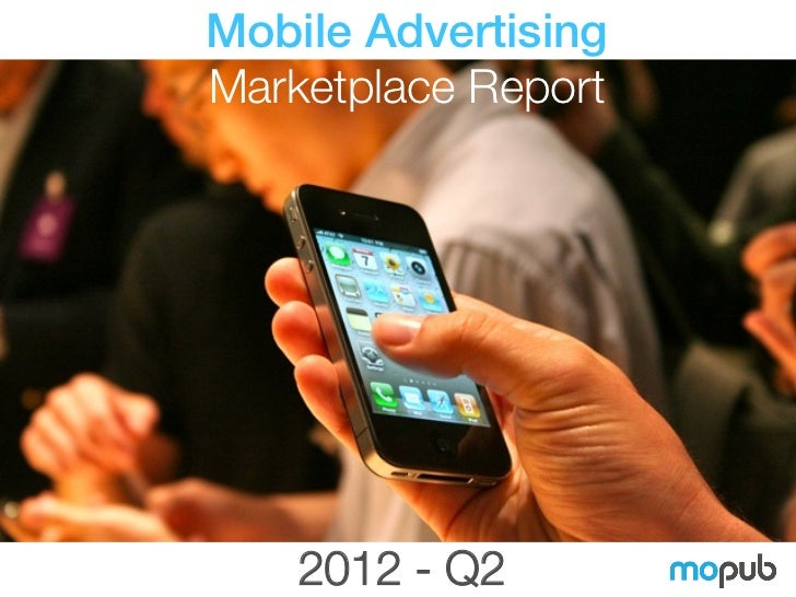 Mobile AdvertisingMarketplace Report    2012 - Q2