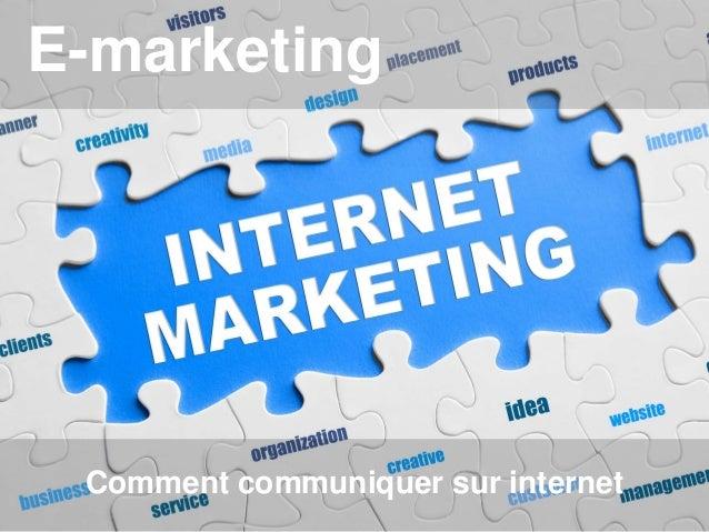 E-marketing  Comment communiquer sur internet