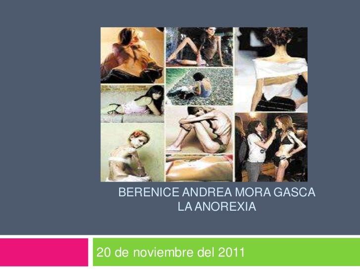 BERENICE ANDREA MORA GASCA           LA ANOREXIA20 de noviembre del 2011