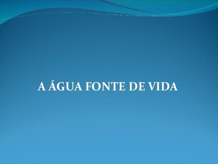 ÁGUA FONTE DE VIDA _ 5º B
