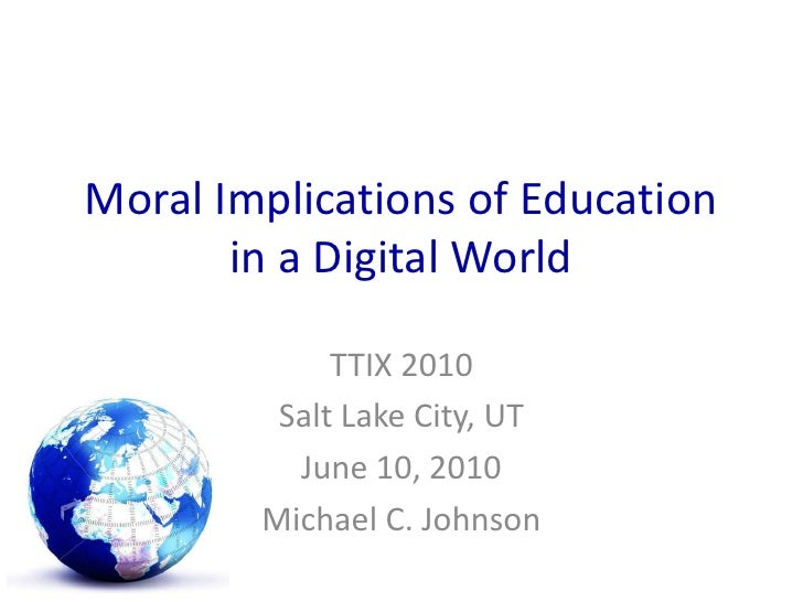 Moral Implications of Education in a Digital World