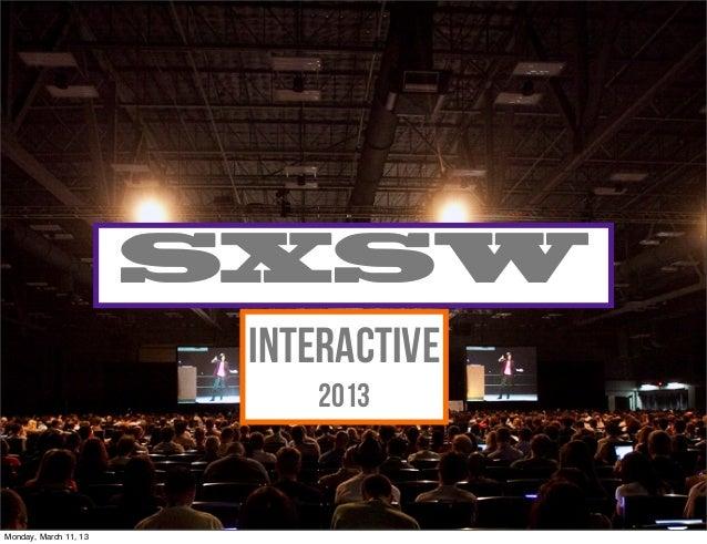 SXSW                        Interactive                           2013                                      #moraldsgnMond...