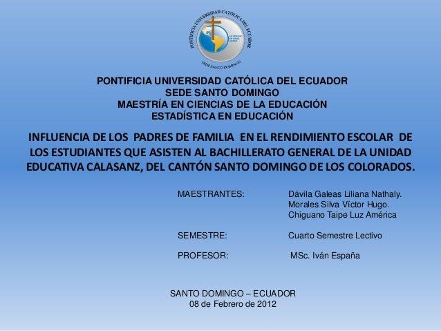 PONTIFICIA UNIVERSIDAD CATÓLICA DEL ECUADOR SEDE SANTO DOMINGO MAESTRÍA EN CIENCIAS DE LA EDUCACIÓN ESTADÍSTICA EN EDUCACI...