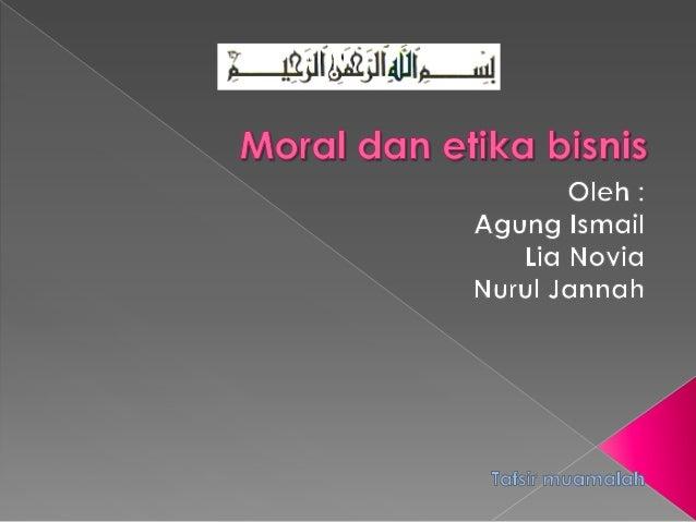 etika bisnis dan kasus Produksi adalah usaha manusia untuk memperbaiki kondisi fisik material dan moralitas sebagai sarana untuk mencapai tujuan hidup sesuai syariat islam, kebahagian dunia akhirat.