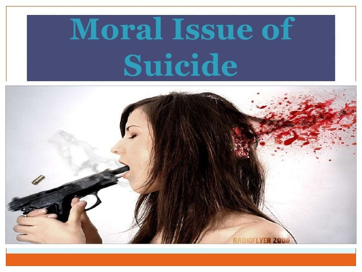 Moral Issue of  Suicide