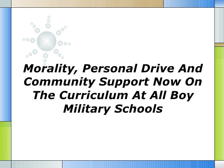 Morality personal drive and community support now on the curriculum at all boy military schools