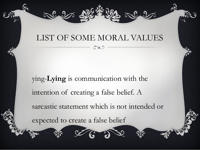 moral values list spm Moral values refer to a set of principles that guide an individual on how to evaluate right versus wrong people generally apply moral values to justify decisions, intentions and actions, and it also defines the personal character of a person an individual with high moral values typically displays .