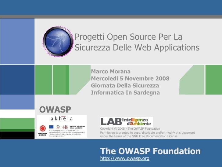 Progetti Open Source Per La Sicurezza Delle Web Applications Marco Morana Mercoledi 5 Novembre 2008  Giornata Della Sicure...