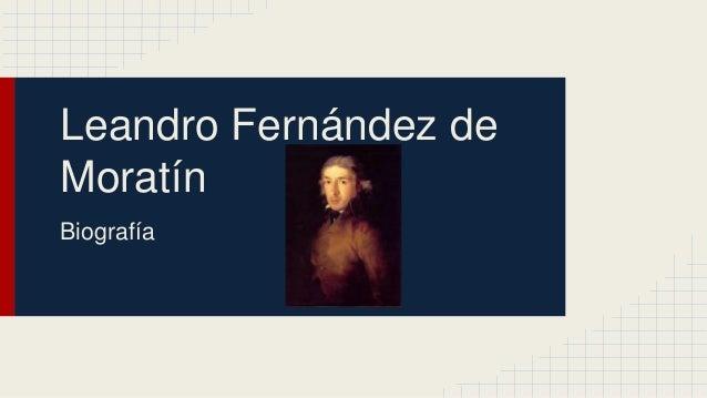 Leandro Fernández de  Moratín  Biografía