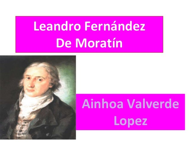 Leandro Fernández  De Moratín  Ainhoa Valverde  Lopez