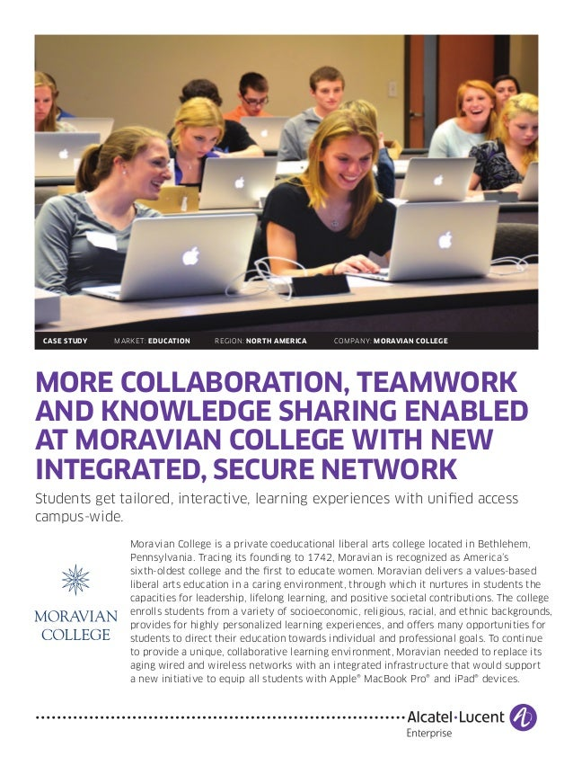 MORE COLLABORATION, TEAMWORK AND KNOWLEDGE SHARING ENABLED AT MORAVIAN COLLEGE WITH NEW INTEGRATED, SECURE NETWORK Student...