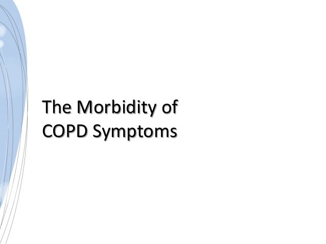 The Morbidity of COPD Symptoms