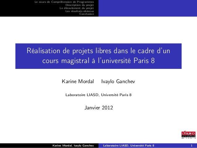 Le cours de Compréhension de Programmes                       Description du projet                   Le déroulement du pr...