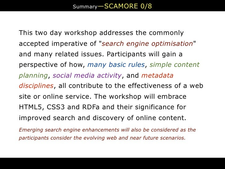 """Summary—SCAMORE            0/8   This two day workshop addresses the commonly accepted imperative of """"search engine optimi..."""