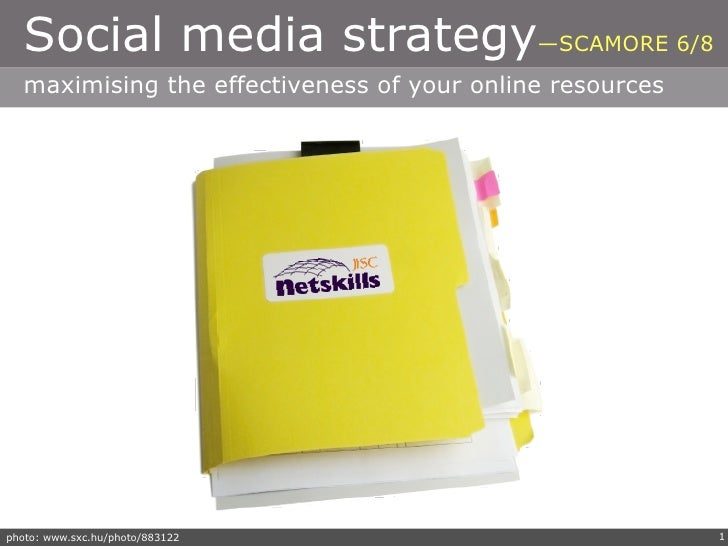 Social media strategy—SCAMORE 6/8   maximising the effectiveness of your online resources     photo: www.sxc.hu/photo/8831...