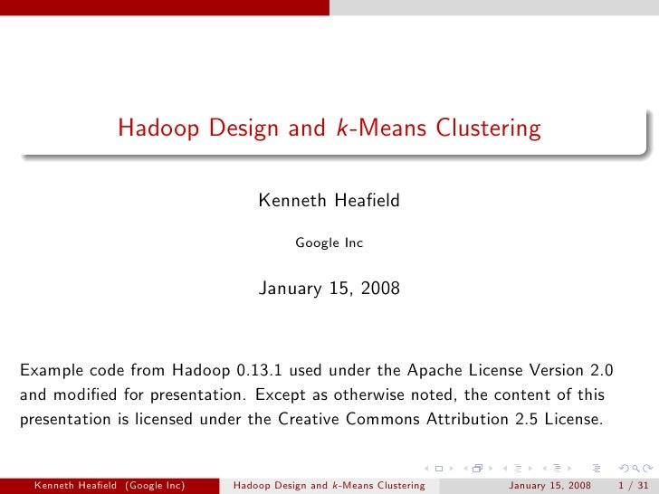 Hadoop Design and k -Means Clustering
