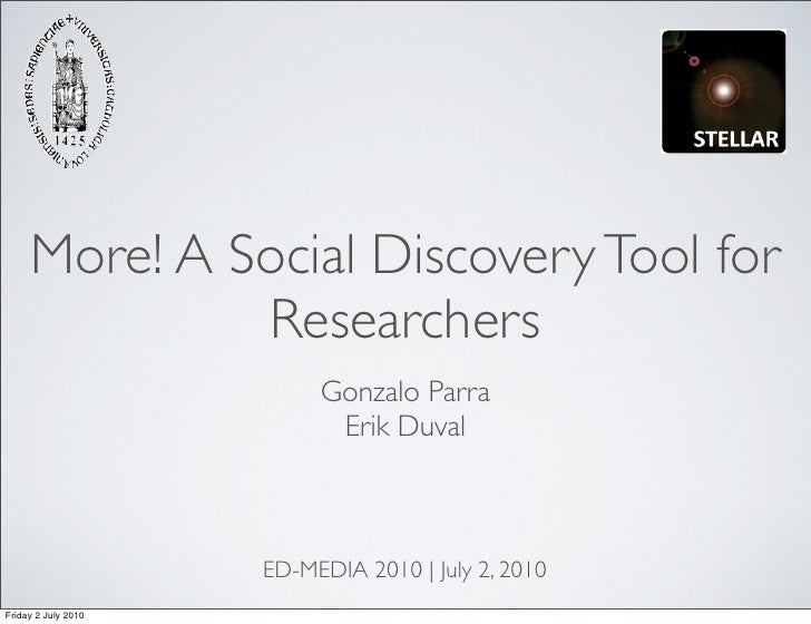 More! A Social Discovery Tool for               Researchers                           Gonzalo Parra                       ...