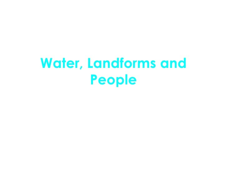 Water, Landforms and People Case Study Questions