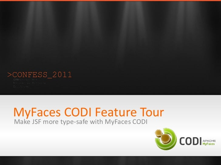 MyFaces CODI Feature TourMake JSF more type-safe with MyFaces CODI