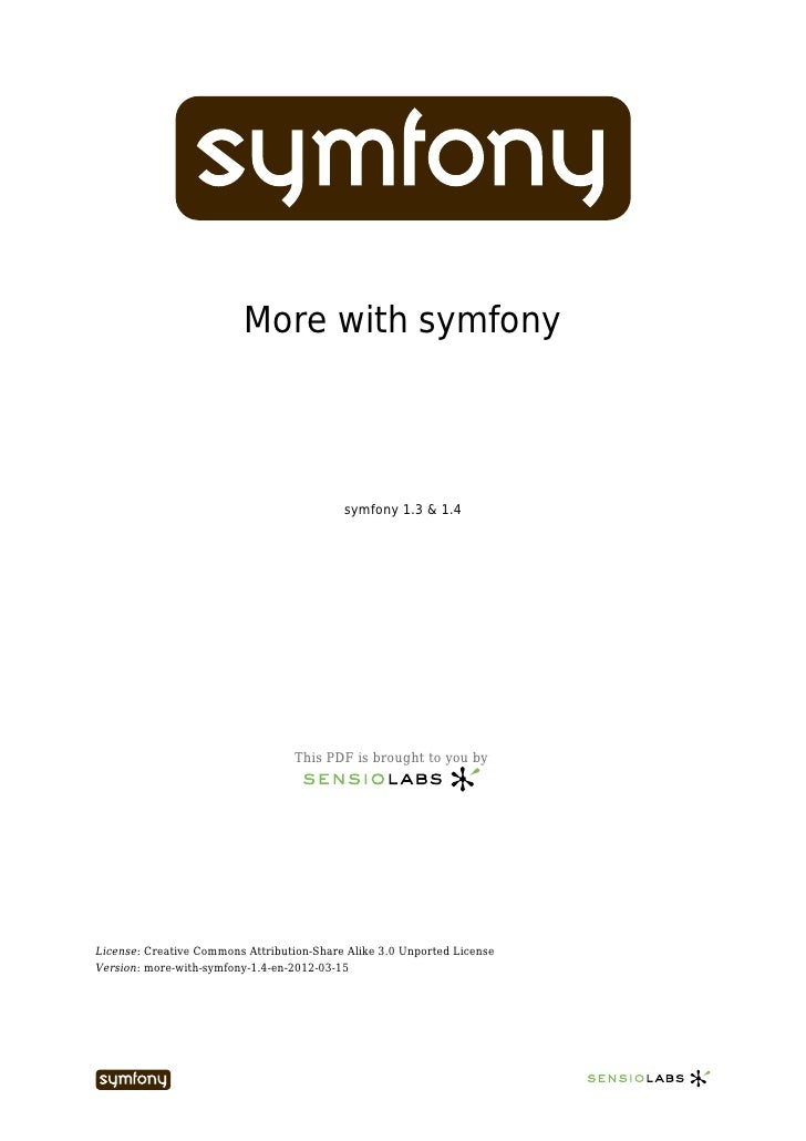 More with symfony                                           symfony 1.3 & 1.4                                  This PDF is...