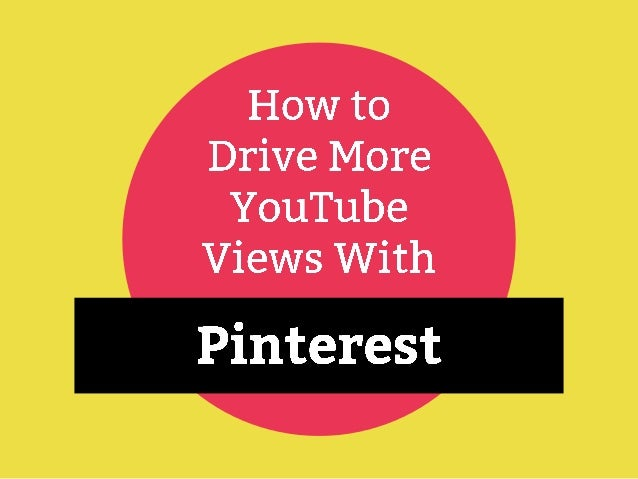 How to Use Pinterest to Drive More YouTube Views