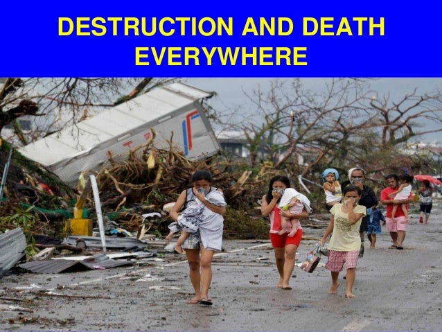 DESTRUCTION AND DEATH EVERYWHERE