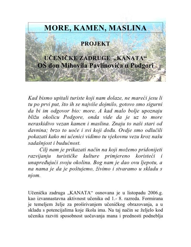 """MORE, KAMEN, MASLINA                          PROJEKT         UČENIČKE ZADRUGE """"KANATA""""     OŠ don Mihovila Pavlinovića u ..."""