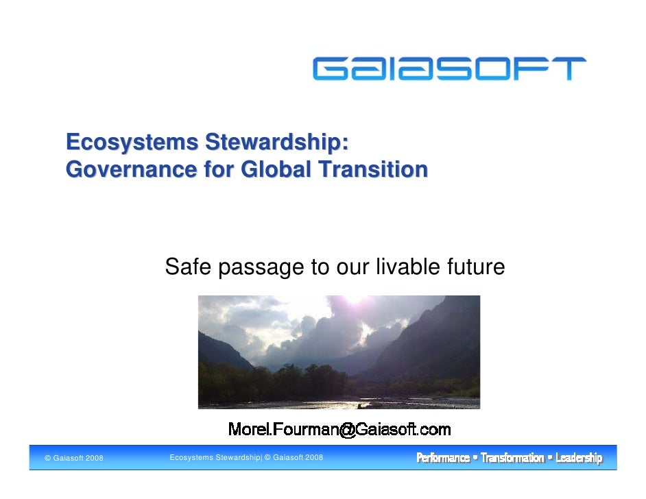 Ecosystems Stewardship:      Governance for Global Transition                      Safe passage to our livable future     ...