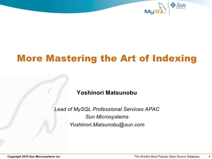 More Mastering the Art of Indexing                                          Yoshinori Matsunobu                           ...