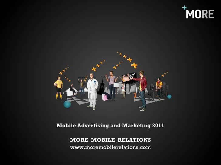 Mobile Advertising and Marketing 2011    MORE MOBILE RELATIONS    www.moremobilerelations.com