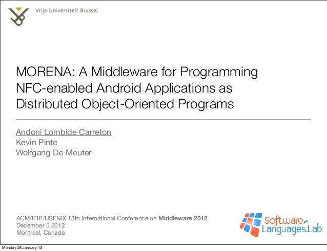 MORENA: A Middleware for Programming      NFC-enabled Android Applications as      Distributed Object-Oriented Programs   ...