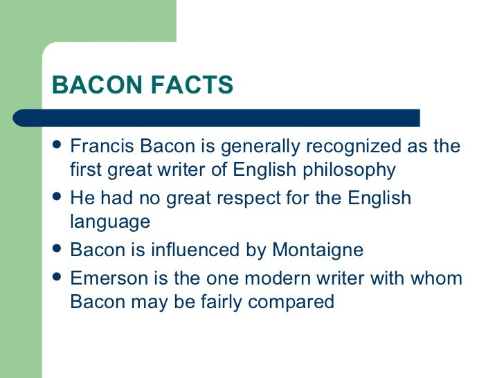 bacon paper essay Francis bacon's essays are notably recognized as an important progress in english prose his writings are marked with clarity, brevity preciseness and substance.