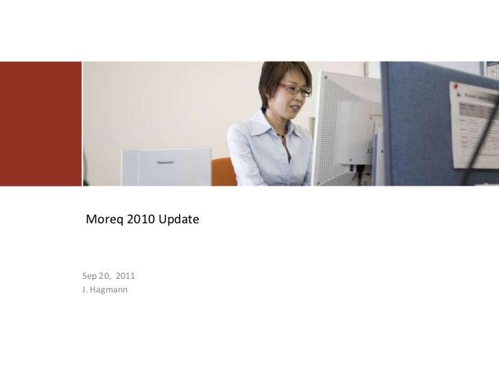 Moreq 2010 UpdateSep 20, 2011J. Hagmann