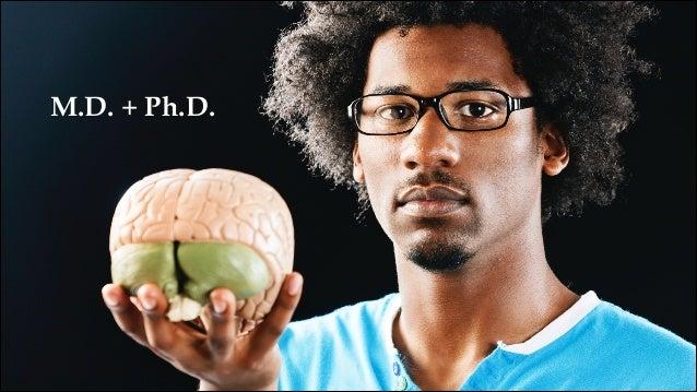 M.D. + Ph.D.
