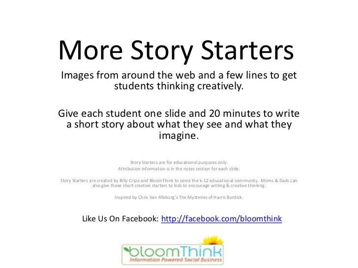 More Story StartersImages from around the web and a few lines to get          students thinking creatively.Give each stude...