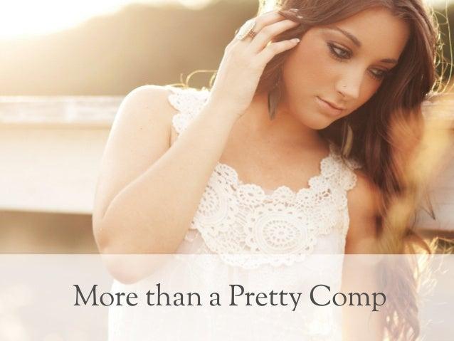 More than a Pretty Comp