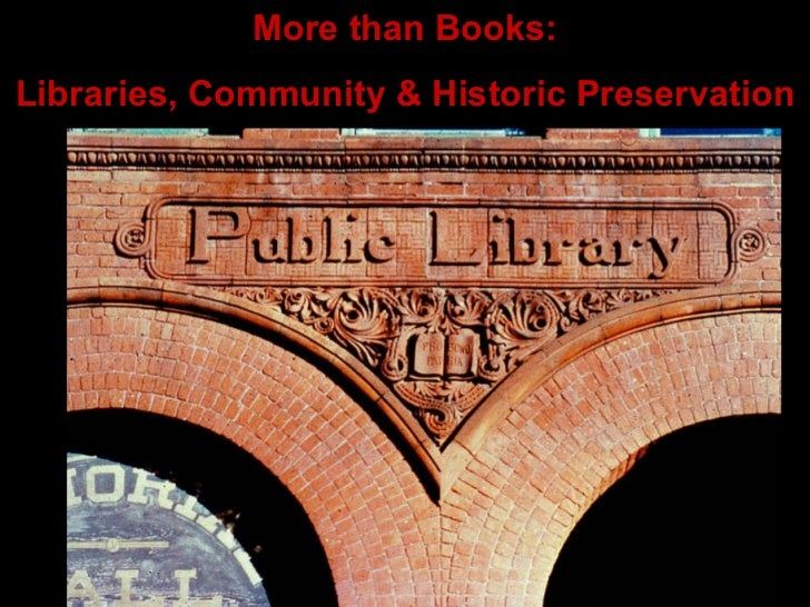 More than Books: Libraries, Community & Historic Preservation