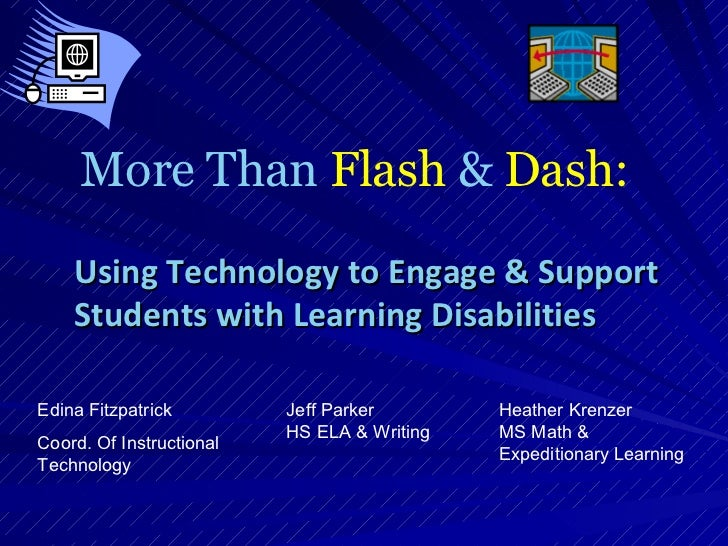 More Than  Flash  &  Dash: Edina Fitzpatrick Coord. Of Instructional Technology Using Technology to Engage & Support Stude...