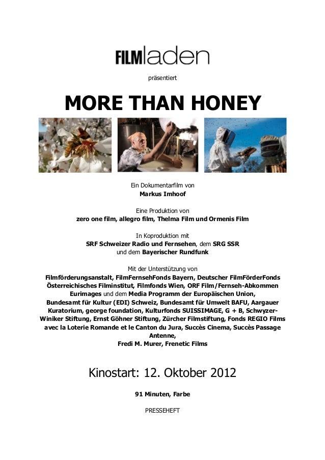 präsentiertMORE THAN HONEYEin Dokumentarfilm vonMarkus ImhoofEine Produktion vonzero one film, allegro film, Thelma Film u...