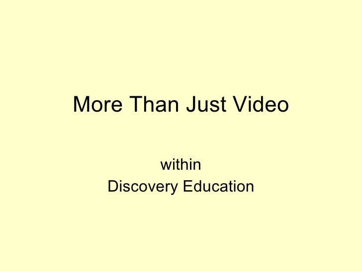More Than Just Video within Discovery Education
