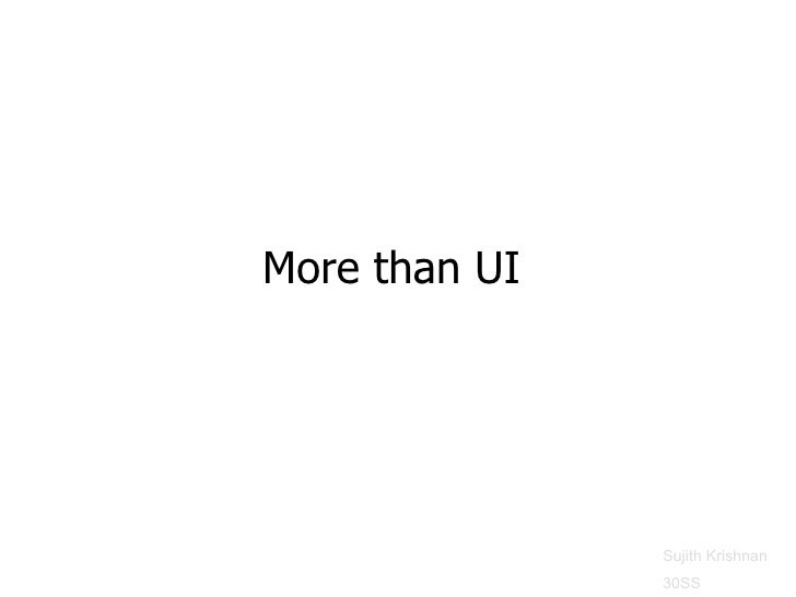 More than UI