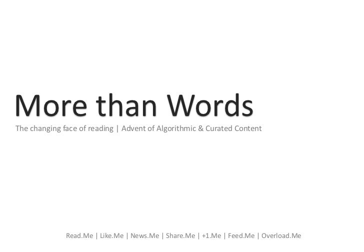More than words, The changing face of reading | The advent of algorithmic & curated content