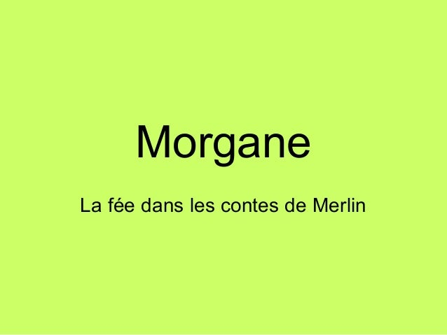 Morgane La fée dans les contes de Merlin