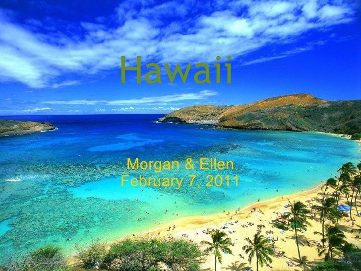 Hawaii  Morgan & Ellen February 7, 2011
